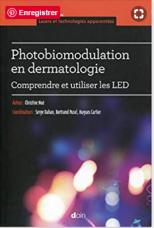 Photobiomodulation en dermatologie : Comprendre et utiliser les LED par le Docteur Christine Noé