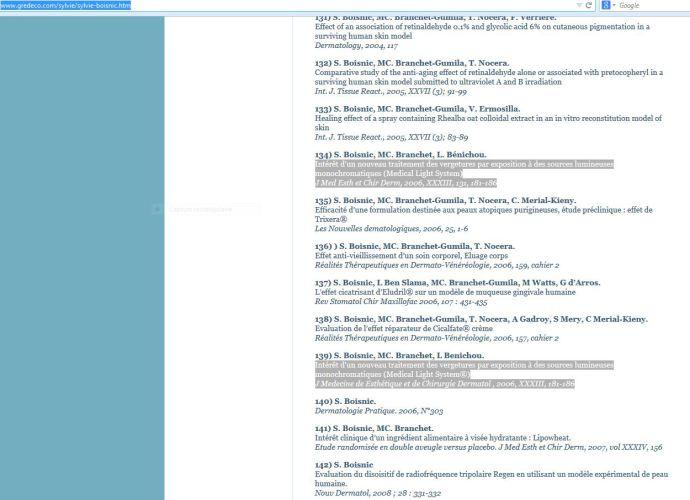 Nos études cliniques et biologiques aux résultats scientifiquement prouvés sur les vergetures, référencées sur le site du Groupe de Recherche : www.gredeco.com/sylvie/sylvie-boisnic.htm